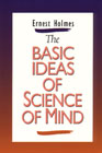 Basic Ideas of Science of Mind #b007